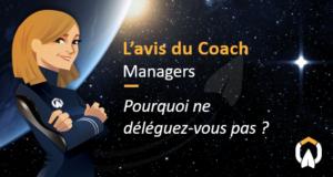 Managers, pourquoi ne déléguez-vous pas ?