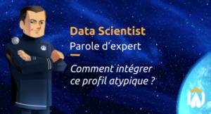Data Scientist : comment intégrer ce profil atypique ?